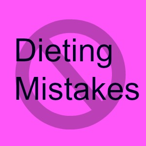 Dieting Mistakes To Avoid If You Are A Woman